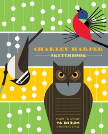 Charley Harper Sketchbook How to Draw 28 Birds in Harper's Style, Spiral bound Book