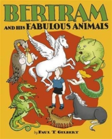 Bertram and His Fabulous Animals Chapter Book  A257, Hardback Book