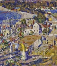 E. Charlton Fortune the Colorful Spirit, Hardback Book