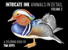 Intricate Ink Animals in Detail Vol. 2 a Coloring Book by Tim Jeffs, Paperback / softback Book