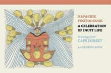 Napachie Pootoogook a Celebration of Inuit Life Coloring Book, Paperback / softback Book