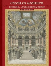 Charles Garnier Designs for the Paris Opera House Coloring Book, Paperback Book