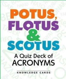 Potus Flotus & Scotus a Quiz Deck of Acronyms, Game Book