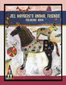 Jill Mayberg's Animal Friends Coloring Book, Paperback Book