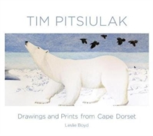 Tim Pitsiulak : Drawings and Prints from Cape Dorset, Hardback Book