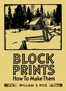 William S Rice Block Prints How to Make Them, Hardback Book