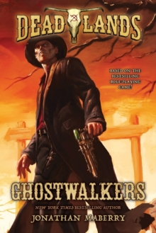 Ghostwalkers : Deadlands, Paperback Book
