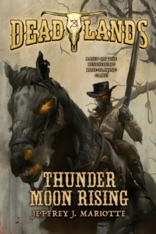 Deadlands : Thunder Moon Rising, Paperback Book