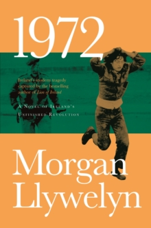 1972 : A Novel of Ireland's Unfinished Revolution, Paperback Book