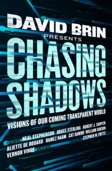 Chasing Shadows : Visions of Our Coming Transparent World, Paperback / softback Book