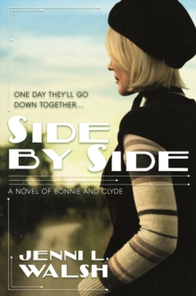 Side by Side : A Novel of Bonnie and Clyde, Hardback Book