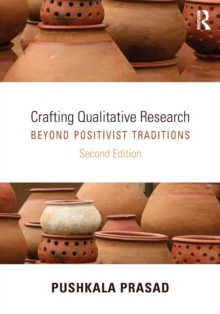 Crafting Qualitative Research : Beyond Positivist Traditions, Paperback Book