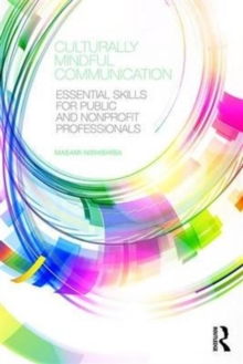 Culturally Mindful Communication : Essential Skills for Public and Nonprofit Professionals, Paperback Book