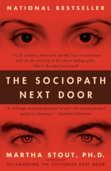The Sociopath Next Door : The Ruthless versus the Rest of Us, Paperback Book