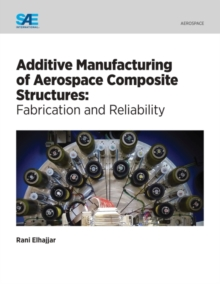 Additive Manufacturing of Aerospace Composite Structures : Fabrication and Reliability, Paperback Book