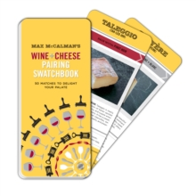 Max Mccalman's Wine And Cheese Pairing Swatchbook, Paperback Book