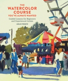 The Watercolor Course You've Always Wanted, Paperback Book