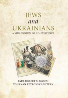 Jews and Ukrainians : A Millennium of Co-Existence, Hardback Book