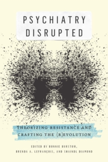 Psychiatry Disrupted : Theorizing Resistance and Crafting the (R)Evolution, Paperback Book
