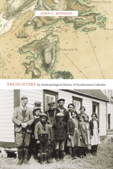 Encounters : An Anthropological History of Southeastern Labrador, Hardback Book