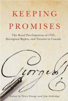 Keeping Promises : The Royal Proclamation of 1763, Aboriginal Rights, and Treaties in Canada, Paperback Book