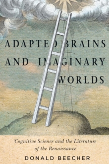 Adapted Brains and Imaginary Worlds : Cognitive Science and the Literature of the Renaissance, Paperback Book