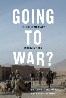 Going to War? : Trends in Military Interventions, Hardback Book