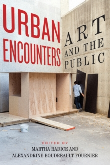 Urban Encounters : Art and the Public, Paperback Book