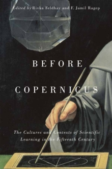Before Copernicus : The Cultures and Contexts of Scientific Learning in the Fifteenth Century, Paperback Book