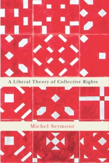 A Liberal Theory of Collective Rights, Paperback Book