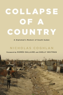 Collapse of a Country : A Diplomat's Memoir of South Sudan, Hardback Book
