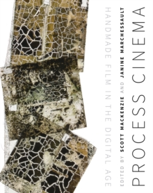Process Cinema : Handmade Film in the Digital Age, Paperback / softback Book