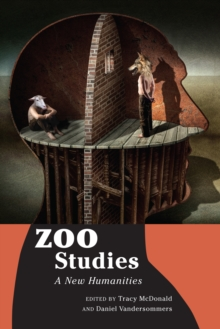 Zoo Studies : A New Humanities, Hardback Book