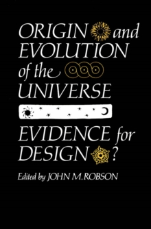 Origin and Evolution of the Universe : Evidence for Design?, PDF eBook