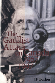 Gaullist Attack on Canada, 1967-1997, PDF eBook