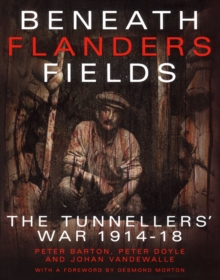 Beneath Flanders Fields : The Tunnellers' War 1914-18, PDF eBook