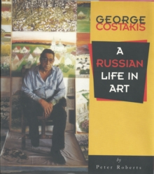 George Costakis : A Russian Life in Art, PDF eBook