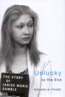 Unlucky to the End : The Story of Janise Marie Gamble, EPUB eBook