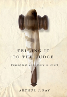 Telling it to the Judge : Taking Native History to Court, EPUB eBook