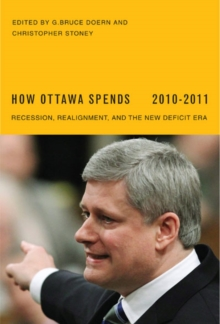 How Ottawa Spends, 2010-2011 : Recession, Realignment, and the New Deficit Era, PDF eBook