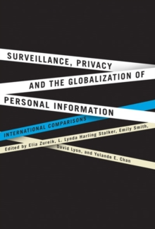 Surveillance, Privacy, and the Globalization of Personal Information : International Comparisons, PDF eBook