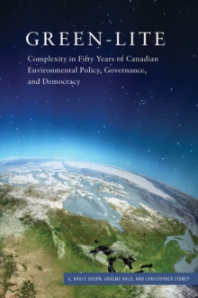Green-lite : Complexity in Fifty Years of Canadian Environmental Policy, Governance, and Democracy, EPUB eBook