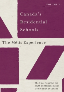 Canada's Residential Schools: The Metis Experience : The Final Report of the Truth and Reconciliation Commission of Canada, Volume 3, EPUB eBook