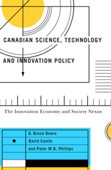 Canadian Science, Technology, and Innovation Policy : The Innovation Economy and Society Nexus, PDF eBook