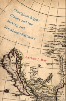 Aboriginal Rights Claims and the Making and Remaking of History, EPUB eBook