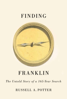Finding Franklin : The Untold Story of a 165-Year Search, EPUB eBook