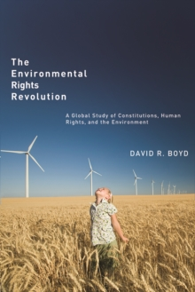 The Environmental Rights Revolution : A Global Study of Constitutions, Human Rights, and the Environment, Paperback / softback Book