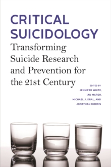 Critical Suicidology : Transforming Suicide Research and Prevention for the 21st Century, Hardback Book