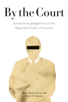 By the Court : Anonymous Judgments at the Supreme Court of Canada, Paperback / softback Book