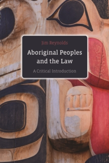 Aboriginal Peoples and the Law : A Critical Introduction, Paperback Book
